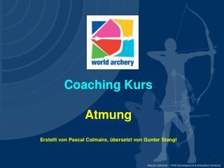 Coaching  Kurs Atmung Erstellt  von Pascal  Colmaire ,  übersetzt  von Gunter  Stangl