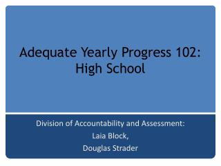 Adequate Yearly Progress 102: High School