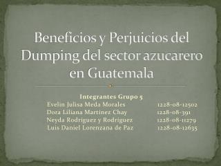Beneficios y Perjuicios del Dumping del sector azucarero en Guatemala