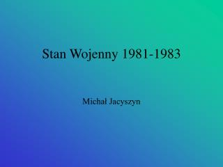 Stan Wojenny 1981-1983