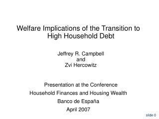 Welfare Implications of the Transition to            High Household Debt