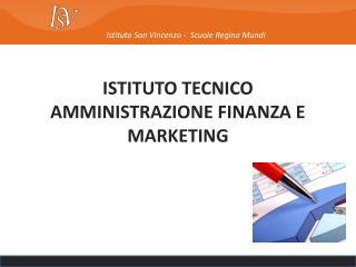 ISTITUTO TECNICO AMMINISTRAZIONE FINANZA E MARKETING