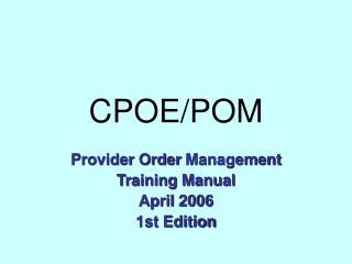 CPOE/POM