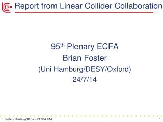 Report from Linear Collider Collaboration