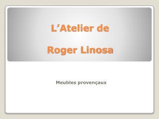 L'Atelier de Roger Linosa