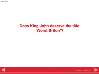 Does King John deserve the title  'Worst Briton'?