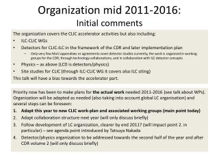 Organization mid 2011-2016: Initial comments