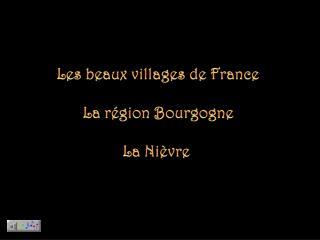 Les beaux villages de France La région Bourgogne La Nièvre