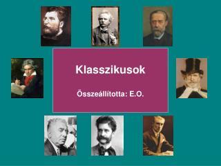 Klasszikusok �ssze�ll�totta: E.O.