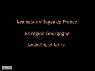 Les beaux villages de France La région Bourgogne La Saône et Loire