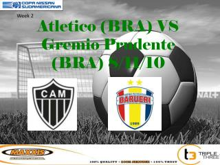 Atletico (BRA) VS Gremio Prudente (BRA) 8/11/10