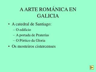 A ARTE ROMÁNICA EN GALICIA