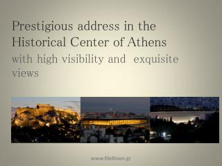 Prestigious address in the Historical Center of Athens  with high visibility and  exquisite views