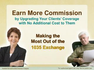 Earn More Commission by Upgrading Your Clients' Coverage with No Additional Cost to Them