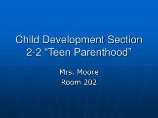 "Child Development Section 2-2 ""Teen Parenthood"""