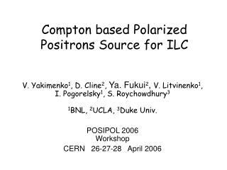 Compton based Polarized Positrons Source for ILC