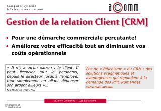 Gestion de la relation Client [CRM] Pour une démarche commerciale percutante!