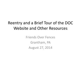 Reentry and a Brief Tour of the DOC Website and Other Resources
