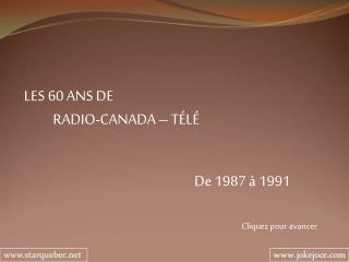 LES 60 ANS DE            RADIO-CANADA – TÉLÉ
