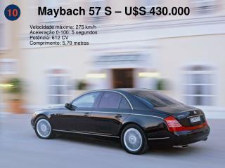Maybach 57 S – U$S 430.000