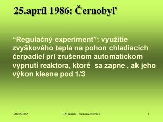 25.apr íl  1986 :  Černobyľ