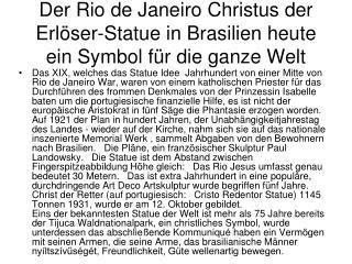 Der Rio de Janeiro Christus der Erlöser-Statue in Brasilien heute ein Symbol für die ganze Welt