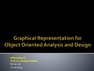 Graphical Representation for  Object Oriented  Analysis and Design