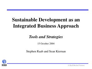Sustainable Development as an Integrated Business Approach
