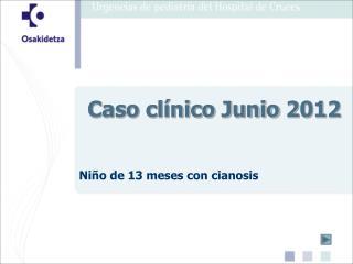 Caso clínico Junio 2012