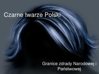 Czarne twarze Polski