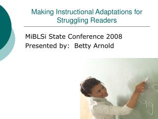 Making Instructional Adaptations for Struggling Readers