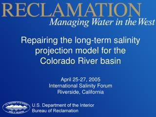 Repairing the long-term salinity projection model for the Colorado River basin April 25-27, 2005