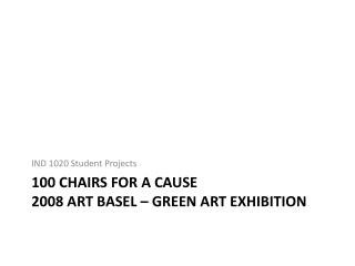 100 Chairs For a cause 2008 art  basel  – Green Art Exhibition