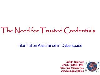 The Need for Trusted Credentials