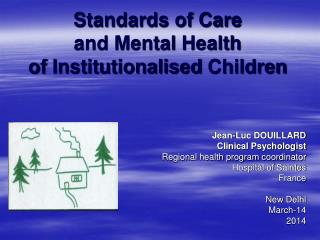 Standards of Care  and Mental  Health of  Institutionalised Children