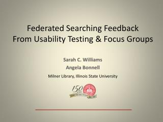 Federated Searching Feedback From Usability Testing & Focus Groups