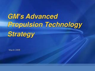 GM's Advanced Propulsion Technology Strategy