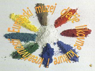 Europski  muzej   dječje  likovne  kulture  i  kreativnosti