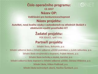 Žadatel projektu: POE EDUCO, spol. s.r.o. Partneři projektu Střední škola, Bohumín, p.o.