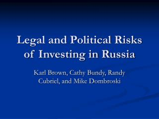 Legal and Political Risks of Investing in Russia