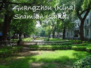 Guangzhou (Kina) Shamian Island