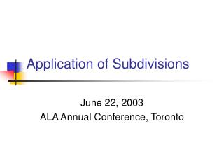 Application of Subdivisions