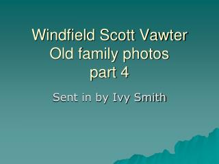 Windfield Scott Vawter Old family photos part 4