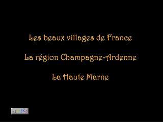 Les beaux villages de France La région Champagne-Ardenne La Haute Marne