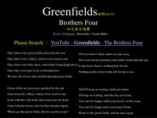 Greenfields02:57  Brothers Four    Terry Gilkyson - Rich Dehr - Frank Miller