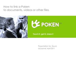How to link a Poken  to documents, videos or other files