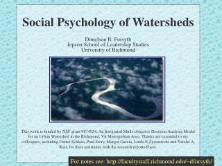 Social Psychology of Watersheds Donelson R. Forsyth Jepson School of Leadership Studies