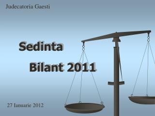 Judecatoria Gaesti  27 Ianuarie 2012