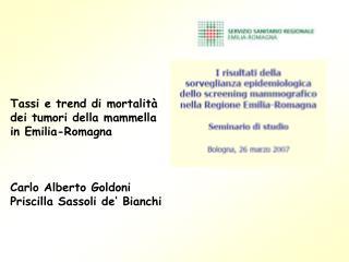 Tassi e trend di mortalità dei tumori della mammella in Emilia-Romagna  Carlo Alberto Goldoni