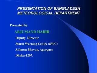 PRESENTATION OF BANGLADESH METEOROLOGICAL DEPARTMENT